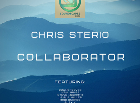 Chris Sterio : Collaborator - out today on Soundscapes Digital!
