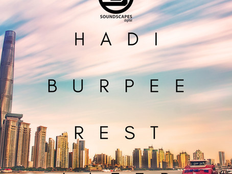 Hadi Burpee - Rest Later EP - out now on Soundscapes Digital!
