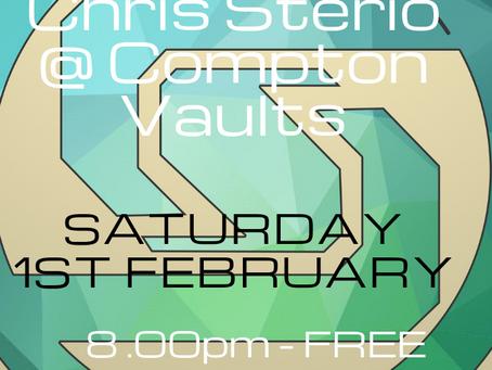 Chris Sterio @ Compton Vaults - Sat 1st Feb!