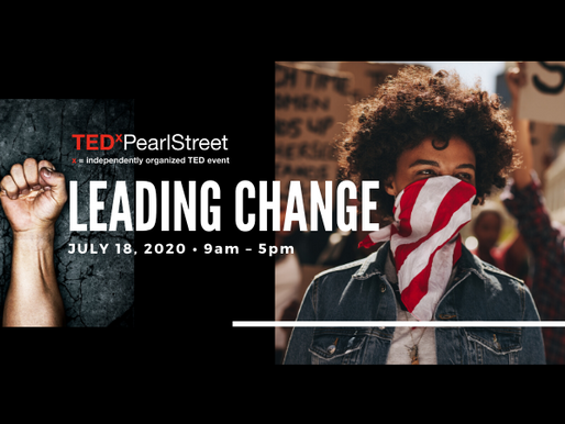 "Announcing TEDxPearlStreet 2020 ""Leading Change"""
