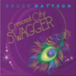 Bruce Mattson Crescent City Swagger