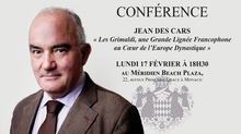 """Conférence de Jean des Cars """"Les Grimaldi, une Grande Lignée Francophone au Cœur de l'Europe Dy"""