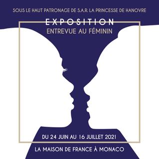 """""""ENTREVUE AU FÉMININ"""" EXPOSITION DU 24 JUIN AU 16 JUILLET 2021"""