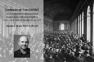 Conférence d'Yvan GASTAUT « Un événement diplomatique majeur pour une paix fragile » - Le Centenaire