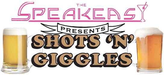 Speakeasy presents shots n giggles.jpg