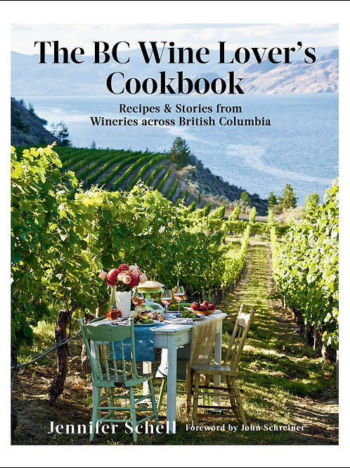 The BC Wine Lover's Cookbook by Jennifer Schell