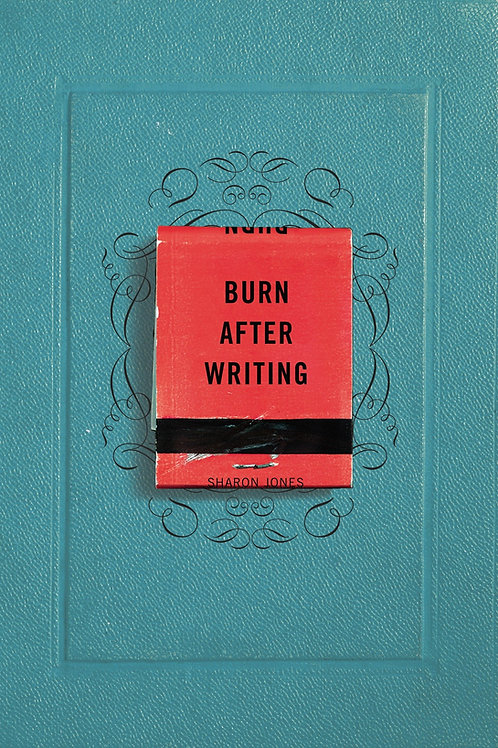 Burn After Writing by Sarah Jones