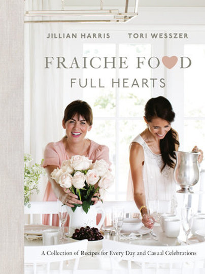 Fraiche Food, Full Hearts - Jillian Harris & Tori Wesszer