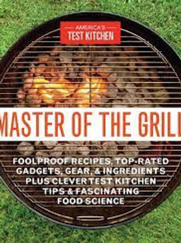 Master of the Grill - America's Test Kitchen