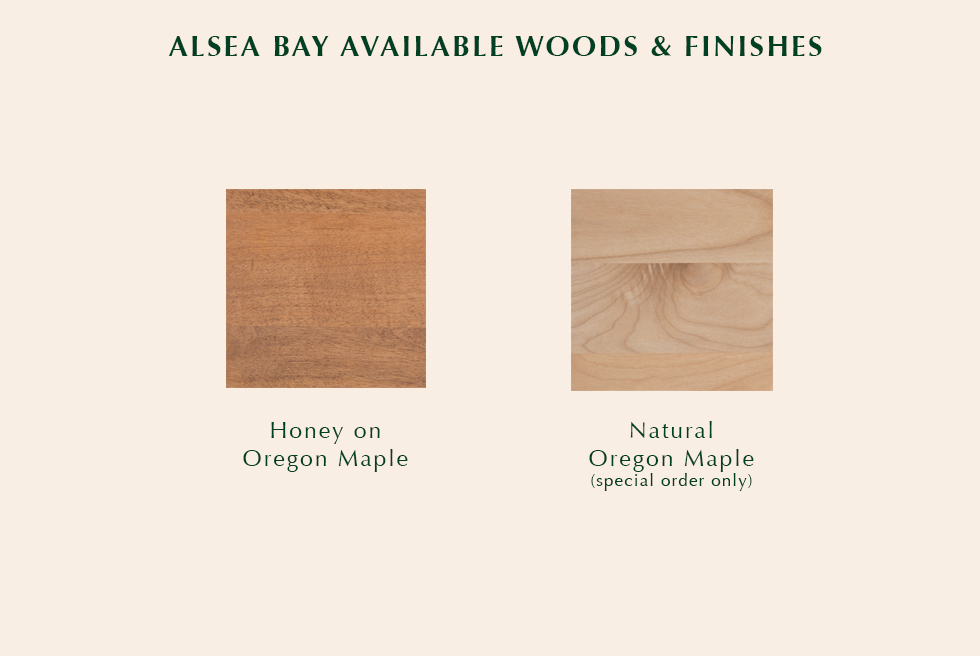 Alsea Bay available finishes
