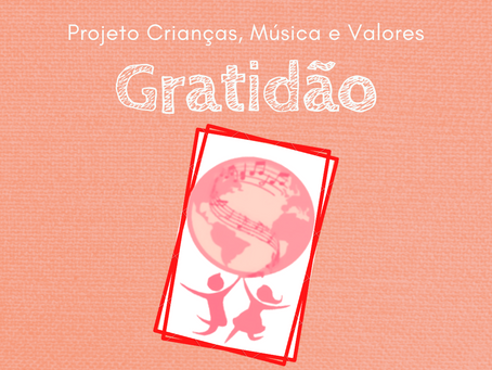 Nosso evento de Gratidão! | Projeto Crianças, Música e Valores