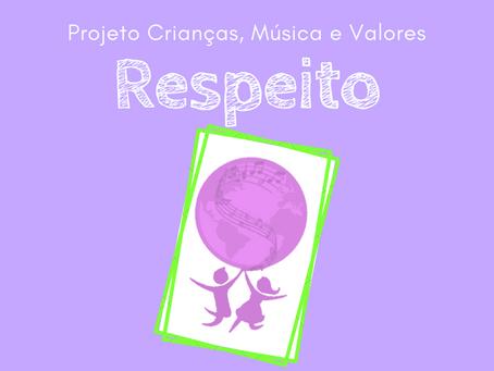 O que o respeito significa para nós?   Projeto Crianças, Música e Valores
