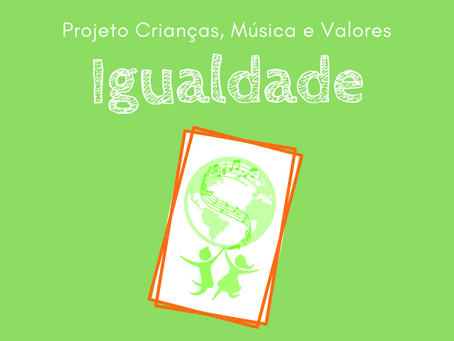 Você já refletiu sobre Igualdade?   Projeto Crianças, Música e Valores