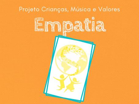 O que a Empatia representa para nós? | Projeto Crianças, Música e Valores