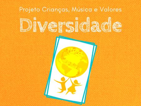 Nosso evento de Diversidade | Projeto Crianças, Música e Valores