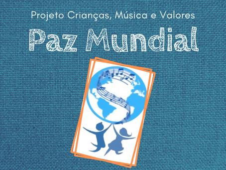 Nosso evento de Paz Mundial! | Projeto Crianças, Música e Valores
