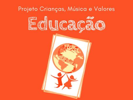 O poder que a Educação tem no nosso dia-a-dia | Projeto Crianças, Música e Valores