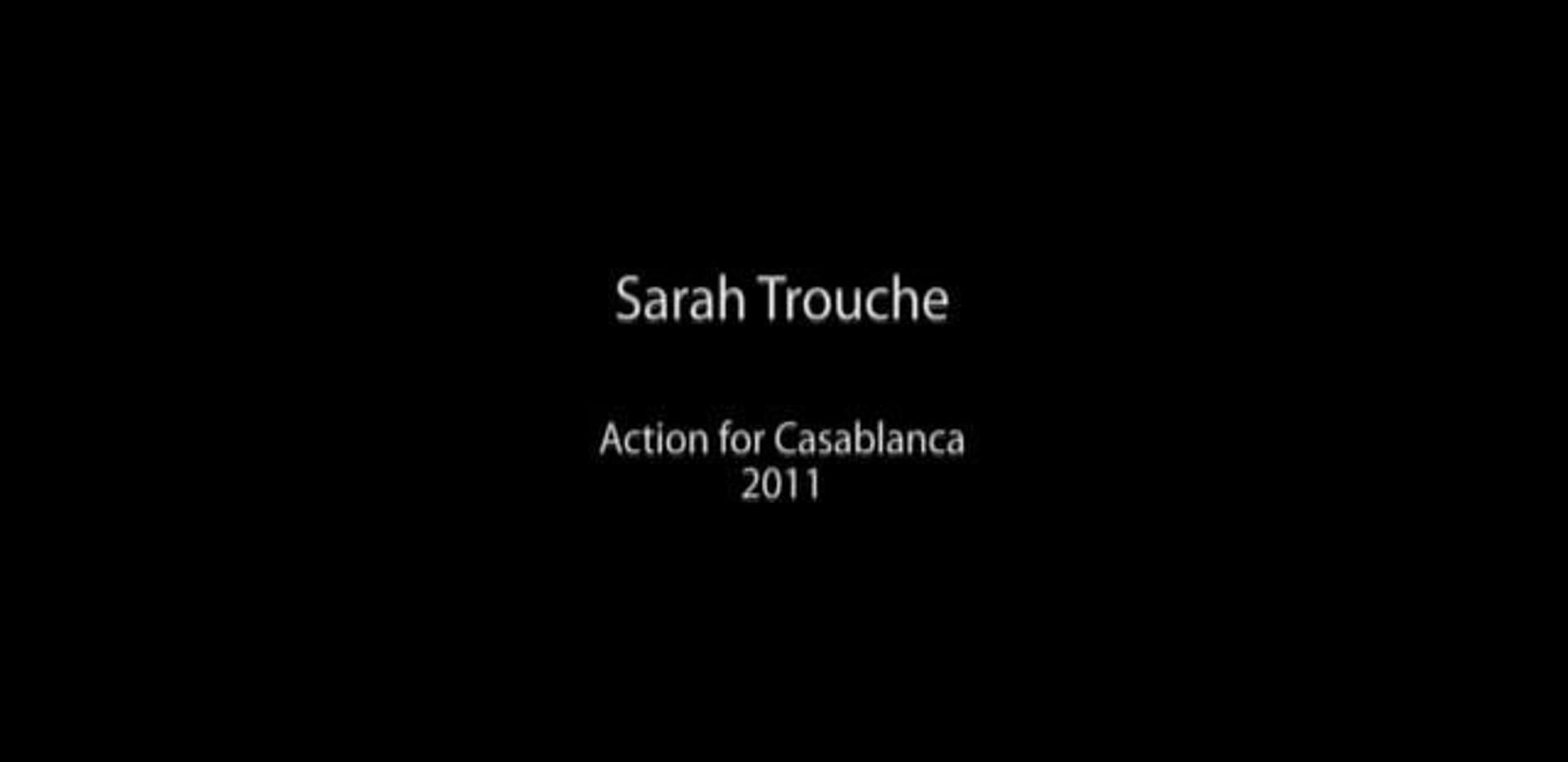 Action for Casablanca - Casablanca 2011 - Vidéo of performance HD Vidéo 1:24 - Edition of 5 + 1EA
