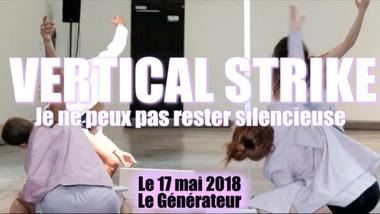 Teaser Vertical Strike Je ne peux pas rester silencieuse - Le Générateur - Gentilly 2018