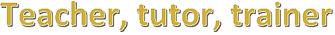 Teacher tutor trainer banner text.jpg