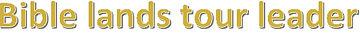 Bible lands tour leader banner text.jpg