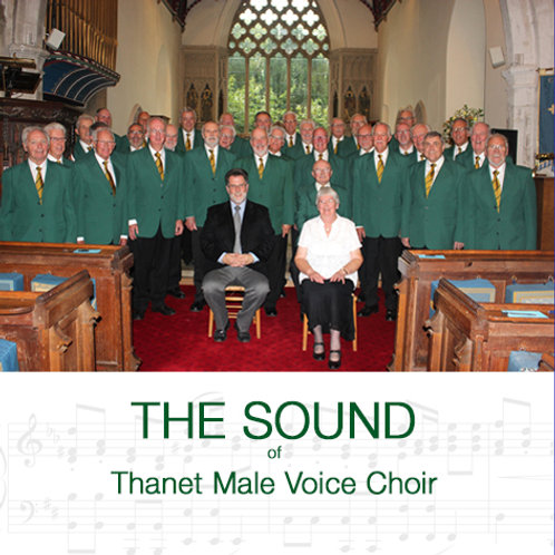 The Sound of the Thanet Male Voice Choir