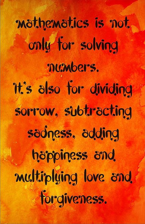 Mathematics is not...