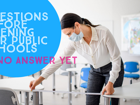 Questions Before Opening Our Public Schools - No answers Yet