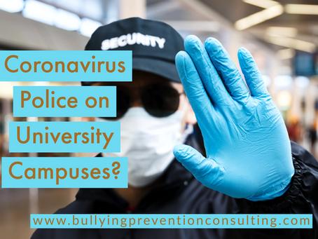 Coronavirus Police on University Campuses?