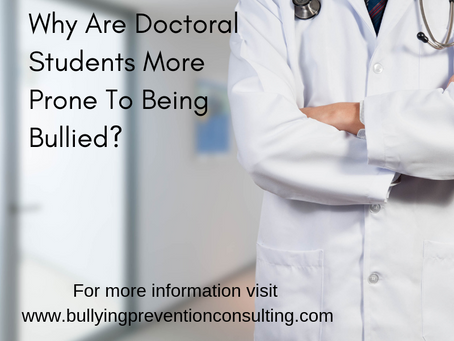 Why Are Doctoral Students More Prone To Being Bullied?