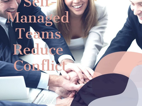 Self-Managed Teams Reduce Conflict