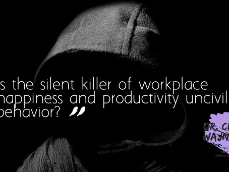 Is the silent killer of workplace happiness and productivity uncivil behavior?