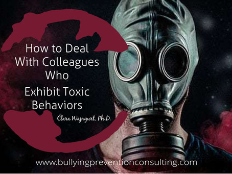 How to Deal With Colleagues Who Exhibit Toxic Behaviors
