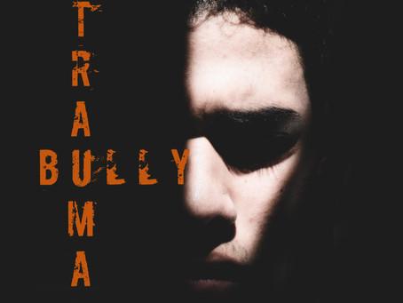 Bullying is Trauma
