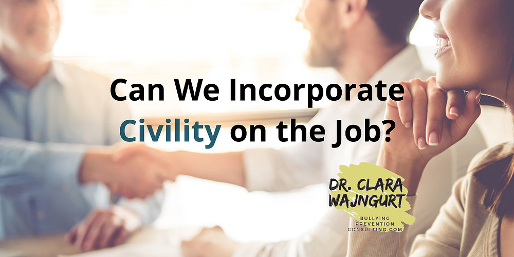 civility, workplace, workplace bullying, workplace culture