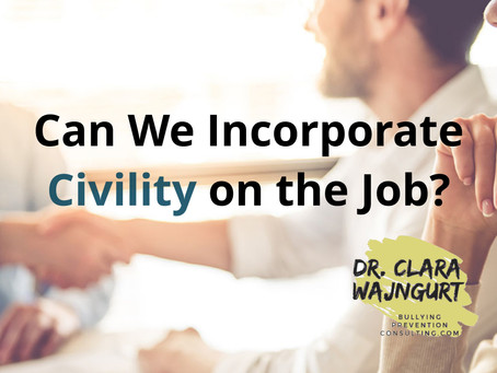 Can We Incorporate Civility on the Job?