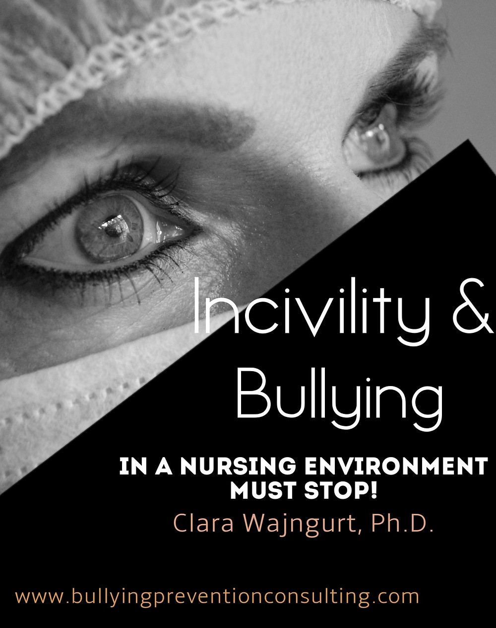 bullying, nurses bullied, incivility at work, workplace culture
