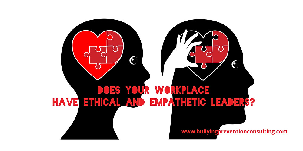 ethical leadrship, empathetic, workplace bullying
