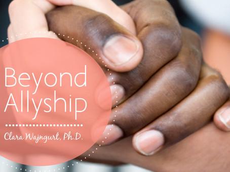 Beyond Allyship
