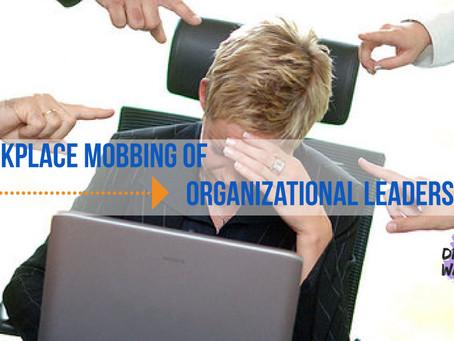 Workplace Mobbing of Organizational Leaders