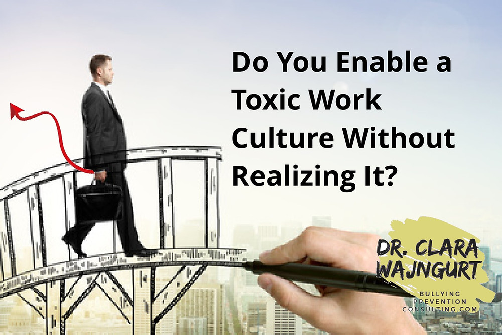 Toxic workplace, enablers