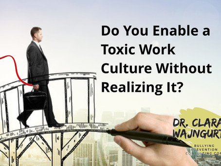 Do You Enable a Toxic Work Culture Without Realizing It?