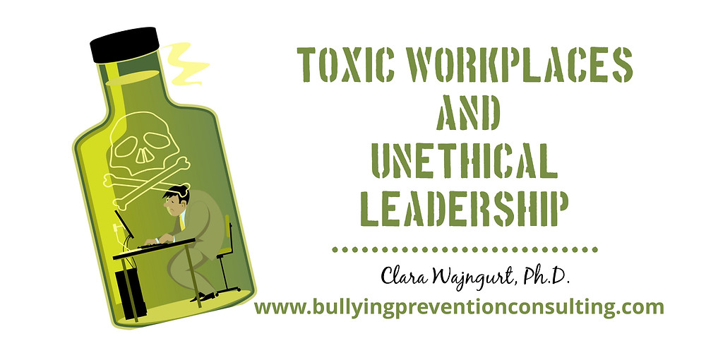 vicarious bully, toxic leadership, unethical leadership, toxic workplace