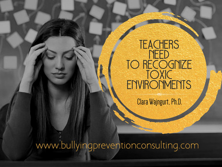 Teachers Need To Recognize Toxic Environments