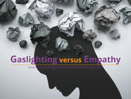 Gaslighting Versus Empathy?