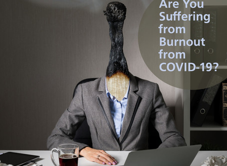 Are You Suffering From Burnout from COVID-19?