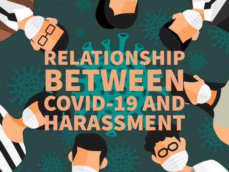 Relationship Between COVID19 and Harassment