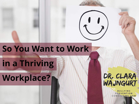So You Want to Work in a Thriving Workplace?