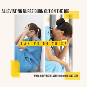 exhausted nurse, bullying