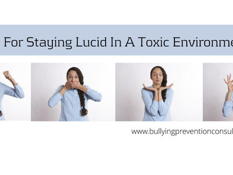 Tips For Staying Lucid In A Toxic Environment